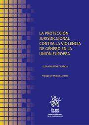 LA PROTECCIÓN JURISDICCIONAL CONTRA LA VIOLENCIA DE GÉNERO EN LA UNIÓN EUROPEA
