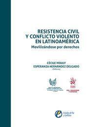 RESISTENCIA CIVIL Y CONFLICTO VIOLENTO EN LATINOAMERICA.