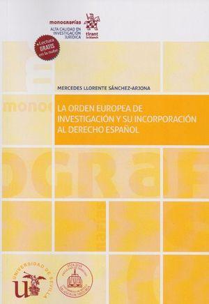 LA ORDEN EUROPEA DE INVESTIGACION Y SU INCORPORACION AL DERECHO ESPAÑOL