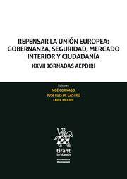 REPENSAR LA UNION EUROPEA: GOBERNANZA ,SEGURIDAD,MERCADO INTERIOR Y CIUDADANIA