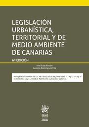 LEGISLACIÓN URBANÍSTICA, TERRITORIAL Y DE MEDIO AMBIENTE DE CANARIAS. 6ª ED.