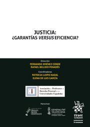 JUSTICIA: GARANTIAS VERSUS EFICIENCIA?