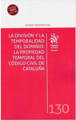 DIVISION Y LA TEMPORALIDAD DEL DOMINIO: LA PROPIEDAD TEMPORAL DEL CÓDIGO CIVIL DE CATALUÑA