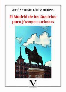 EL MADRID DE LOS AUSTRIAS PARA JÓVENES CURIOSOS