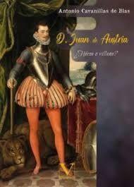 D. JUAN DE AUSTRIA. HÉROE O VILLANO?