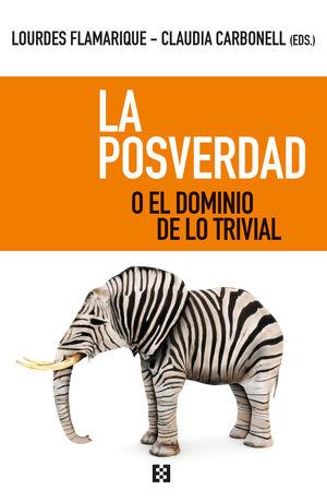 LA POSVERDAD O EL DOMINIO DE LOS TRIVIAL