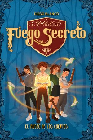 EL CLUB DEL FUEGO SECRETO 1 EL MUSEO DE LOS CUENTOS