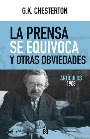 LA PRENSA SE EQUIVOCA Y OTRAS OBVIEDADES. ARTICULOS 1908