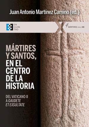 MARTIRES Y SANTOS, EN EL CENTRO DE LA HISTORIA