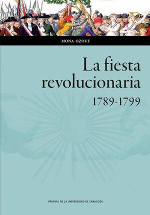 LA FIESTA REVOLUCIONARIA, 1789-1799