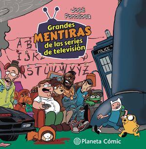 TOMAS FALSAS. GRANDES MENTIRAS DE LAS SERIES DE TELEVISIÓN