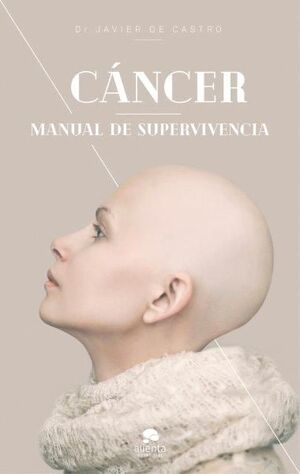CÁNCER. MANUAL DE SUPERVIVENCIA