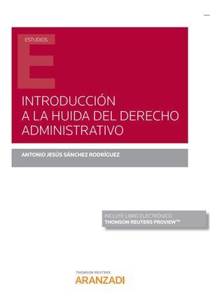 INTRODUCCIÓN A LA HUIDA DEL DERECHO ADMINISTRATIVO