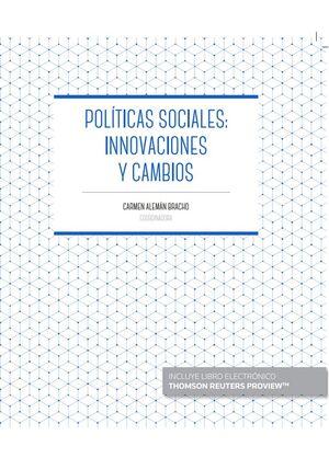 POLÍTICAS SOCIALES: INNOVACIONES Y CAMBIOS (PAPEL + E-BOOK)