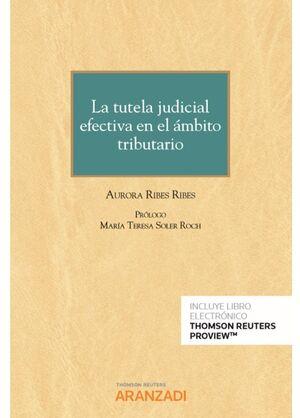 LA TUTELA JUDICIAL EFECTIVA EN EL ÁMBITO TRIBUTARIO (PAPEL + E-BOOK)