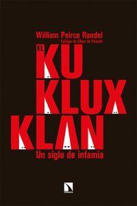 EL KU KLUX KLAN. UN SIGLO DE INFAMIA