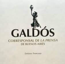 GALDÓS CORRESPONSAL DE LA PRENSA DE BUENOS AIRES