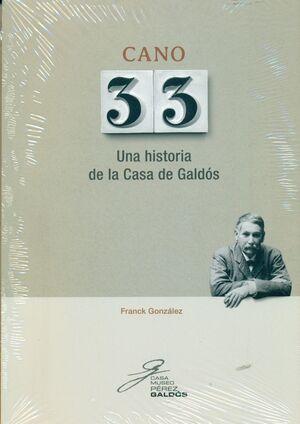 CANO 33 UNA HISTORIA DE LA CASA DE GALDÓS