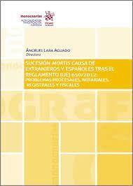 SUCESION MORTIS CAUSA DE EXTRANJEROS Y ESPAÑOLES TRAS EL REGLAMENTO UE 650/2012