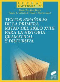TEXTOS ESPAÑOLES DE LA PRIMERA MITAD DEL SIGLO XVIII PARA LA HISTORIA GRAMATICAL Y DISCURSIVA