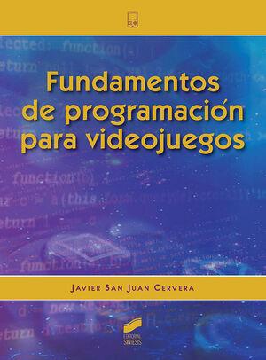 FUNDAMENTOS DE PROGRAMACION PARA VIDEOJUEGOS