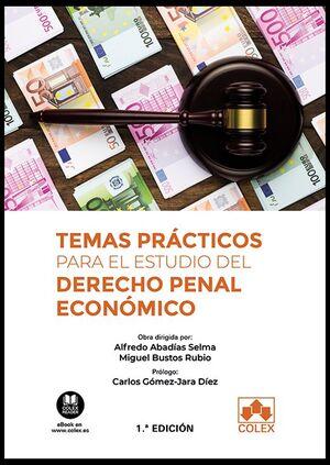 TEMAS PRACTICOS PARA EL ESTUDIO DEL DERECHO PENAL ECONOMICO