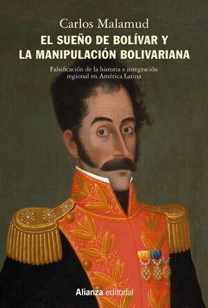 EL SUEÑO DE BOLÍVAR Y LA MANIPULACIÓN BOLIVARIANA
