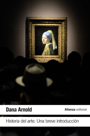 HISTORIA DEL ARTE: UNA BREVE INTRODUCCIÓN