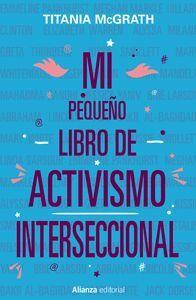 MI PEQUEÑO LIBRO DE ACTIVISMO INTERSECCIONAL