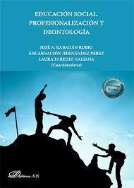 EDUCACIÓN SOCIAL. PROFESIONALIZACIÓN Y DEONTOLOGÍA