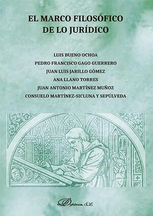 EL MARCO FILOSOFICO DE LO JURIDICO
