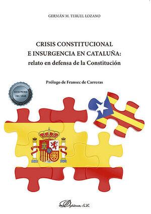 CRISIS CONSTITUCIONAL E INSURGENCIA EN CATALUÑA: RELATO EN DEFENSA DE LA CONSTITUCIÓN