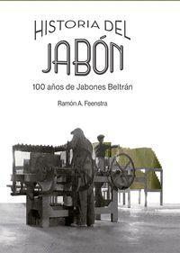 HISTORIA DEL JABON. 100 AÑOS DE JABONES BELTRÁN