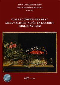 LAS LEGUMBRES DEL REY MESA Y ALIMENTACION EN LA CORTE (SIGLOS XVI-XIX)