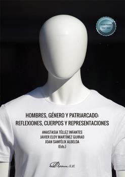 HOMBRES, GÉNERO Y PATRIARCADO: REFLEXIONES, CUERPOS Y REPRESENTACIONES