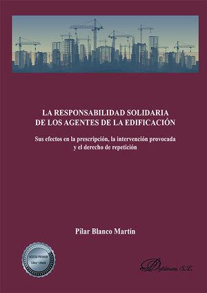 LA RESPONSABILIDAD SOLIDARIA DE LOS AGENTES DE LA EDIFICACIÓN