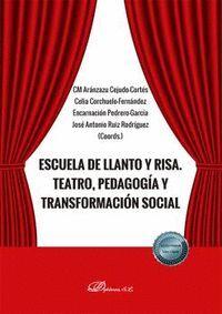 ESCUELA DE LLANTO Y RISA. TEATRO, PEDAGOGIA Y TRANSFORMACIÓN SOCIAL