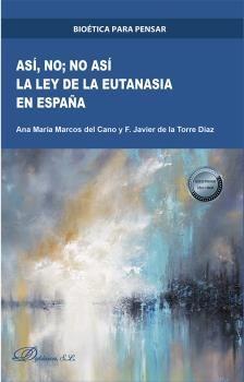 ASI ,NO, NO ASI. LA LEY DE LA EUTANASIA EN ESPAÑA