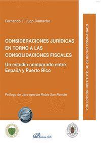CONSIDERACIONES JURIDICAS EN TORNO A LAS CONSOLIDACIONES FISCALES