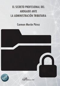 EL SECRETO PROFESIONAL DEL ABOGADO ANTE LA ADMINISTRACION TRIBUTARIA