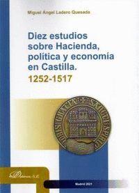 DIEZ ESTUDIOS SOBRE HACIENDA POLITICA Y ECONOMÍA EN CASTILLA