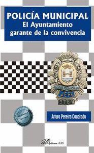 POLICIA MUNICIPAL. EL AYUNTAMIENTO GARANTE DE LA CONVIVENCIA