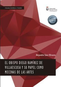 EL OBISPO DIEGO RAMIREZ DE VILLAESCUSA Y SU PAPEL COMO MECENAS DE LAS ARTES