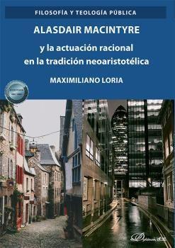ALASDAIR MACINTYRE Y LA ACTUACION RACIONAL EN LA TRADICION NEOARISTOTÉLICA