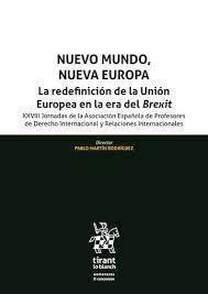 NUEVO MUNDO, NUEVA EUROPA. LA REDEFINICIÓN DE LA UNIÓN EUROPEA EN LA ERA DEL BREXIT