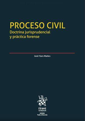 PROCESO CIVIL. DOCTRINA JURISPRUDENCIAL Y PRACTICA FORENSE (2 VOL.)
