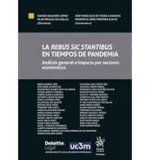 LA REBUS SIC STANTIBUS EN TIEMPOS DE PANDEMIA