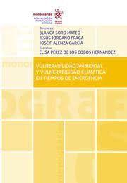 VULNERABILIDAD AMBIENTAL Y VULNERABILIDAD CLIMATICA EN TIEMPOS DE EMERGENCIA