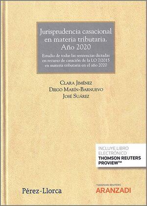 JURISPRUDENCIA CASACIONAL EN MATERIA TRIBUTARIA. AÑO 2020 (PAPEL + E-BOOK)