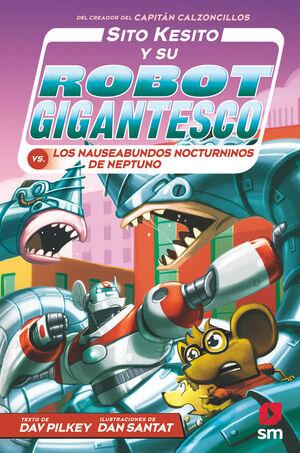 SITO KESITO Y SU ROBOT GIGANTESCO 8 LOS NAUSEABUNDOS NOCTURNINOS DE NEPTUNO